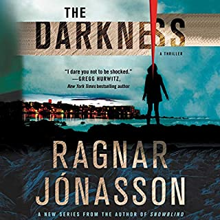The Darkness: A Thriller     Hidden Iceland Series, Book 1              Written by:                                                                                                                                 Ragnar Jonasson,                                                                                        Victoria Cribb - translator                               Narrated by:                                                                                                                                 Amanda Redman                      Length: 5 hrs and 22 mins     1 rating     Overall 5.0