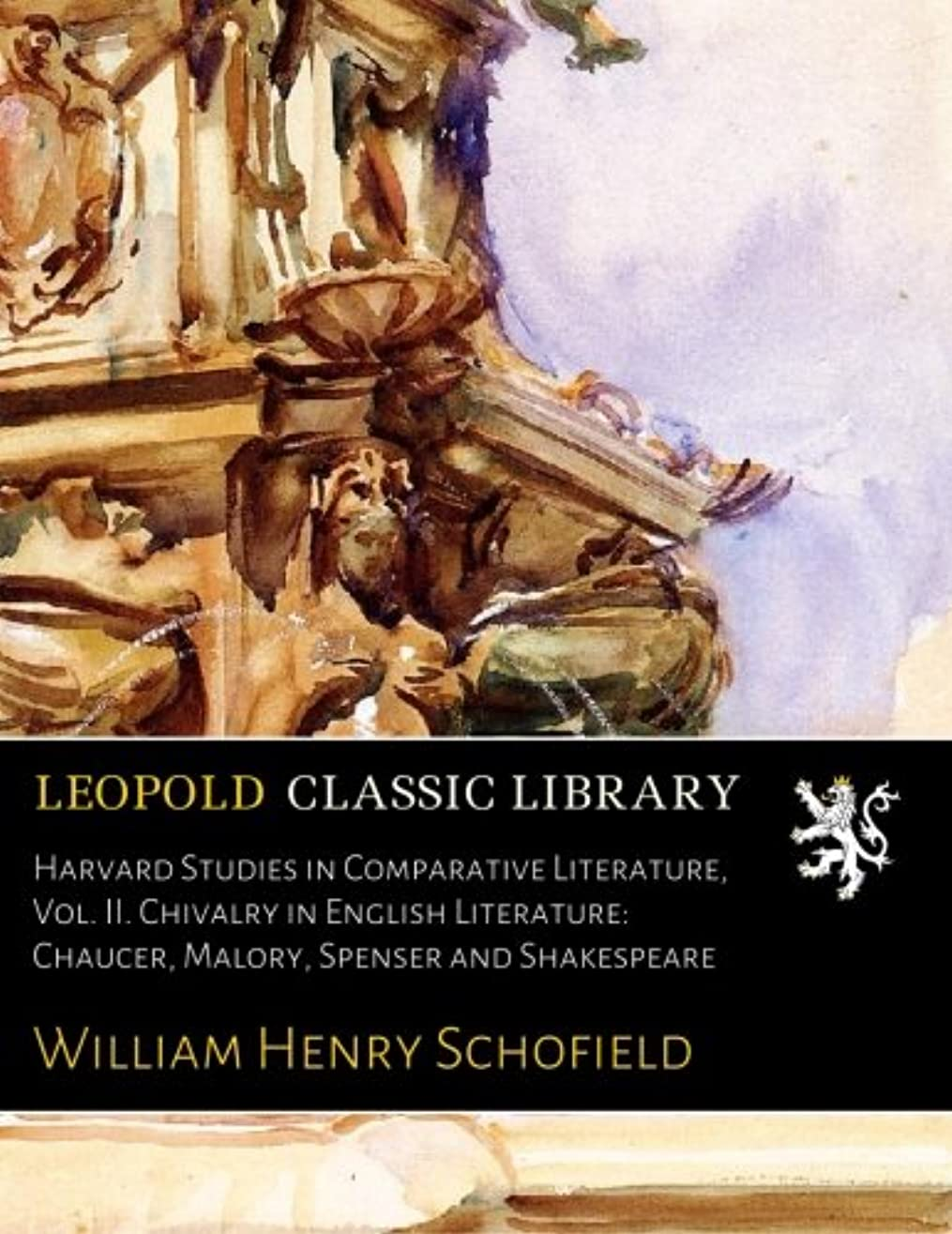征服ラインペレグリネーションHarvard Studies in Comparative Literature, Vol. II. Chivalry in English Literature: Chaucer, Malory, Spenser and Shakespeare