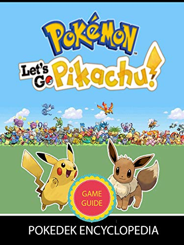 Pokemon Let's Go Eevee / Pikachu walkthrough and list of all gyms, towns, and cities for tips and tricks, walkthroughs, & more (English Edition)