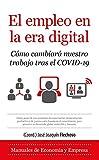 El empleo en la era digital: Cómo cambiará nuestro trabajo tras el COVID-19 (Economía y Empresa)