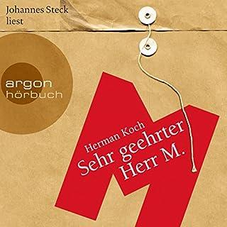 Sehr geehrter Herr M.                   Autor:                                                                                                                                 Herman Koch                               Sprecher:                                                                                                                                 Johannes Steck                      Spieldauer: 7 Std. und 26 Min.     28 Bewertungen     Gesamt 3,8