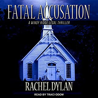 Fatal Accusation     Windy Ridge Legal Thriller Series, Book 2              By:                                                                                                                                 Rachel Dylan                               Narrated by:                                                                                                                                 Traci Odom                      Length: 7 hrs and 16 mins     Not rated yet     Overall 0.0