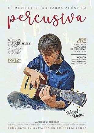 El Método de Guitarra Acústica Percusiva: Volumen I (Spanish Edition)