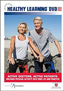 Active Doctors, Active Patients: Building Physical Activity Into Your Life and Practice
