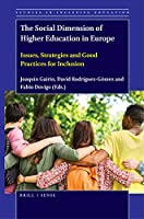 The Social Dimension of Higher Education in Europe: Issues, Strategies and Good Practices for Inclusion (Studies in Inclusive Education)