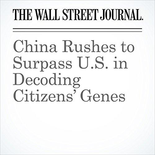 China Rushes to Surpass U.S. in Decoding Citizens' Genes copertina