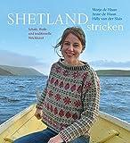 Shetland stricken: Schafe, Wolle und traditionelle Strickkunst - Anne de Haan