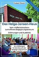 Das Helga-Jansen-Haus: Vom »Kaffeekraenzchen« zum offenen Begegnungszentrum