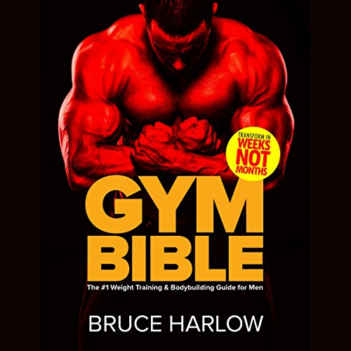 Gym Bible: The #1 Weight Training & Bodybuilding Guide for Men audiobook cover art