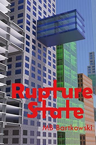 Rupture State by [MB Bartkowski]