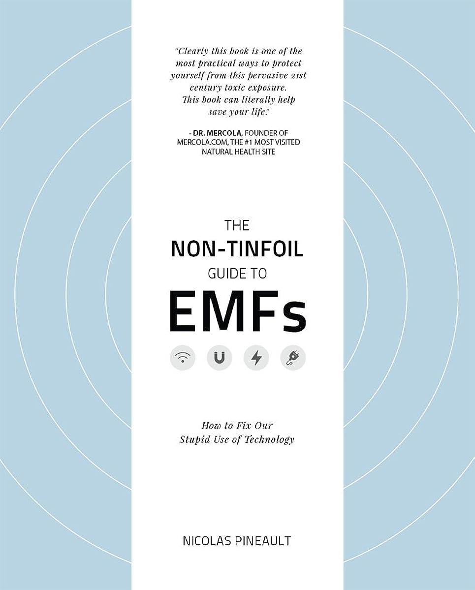 派手チューリップ報告書The Non-Tinfoil Guide to EMFs: How to Fix Our Stupid Use of Technology (English Edition)