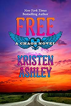 Free (Chaos Series Book 7) by [Kristen Ashley]