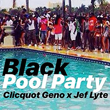 Black Pool Party (feat. Jef Lyte)