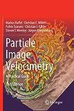 Particle Image Velocimetry: A Practical Guide (Experimental Fluid Mechanics) - Markus Raffel