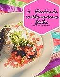 20 Recetas de comida mexicana fáciles: recetas comida mexicana