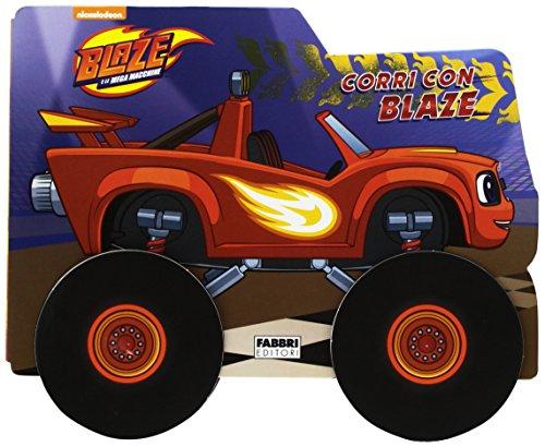 Corri con Blaze! Blaze e le mega macchine. Ediz. a colori