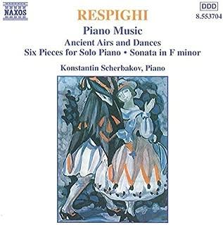 Respighi: Piano Works, Ancient Airs & dances, Six pieces for solo Piano, Sonata (1997-12-12)