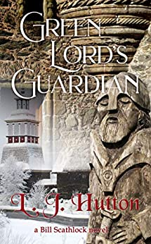 Green Lord's Guardian (Bill Scathlock Book 2) by [L. J. Hutton]