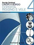 Lavori a bordo. Coperta, rigging e vele (Vol. 4)