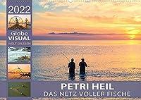 PETRI HEIL - Das Netz voller Fische (Premium, hochwertiger DIN A2 Wandkalender 2022, Kunstdruck in Hochglanz): Des Anglers drei Tugenden: Hingabe, Ausdauer und Geduld (Monatskalender, 14 Seiten )