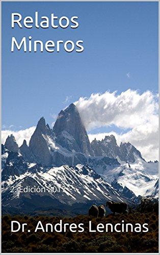 Relatos Mineros: 2. Edición 2017 (Spanish Edition)
