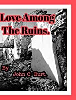 Love Among The Ruins.
