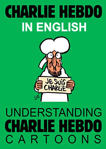Charlie Hebdo In English Je Suis Charlie Understanding Charlie Hebdo Cartoons Ebook Choice Vlad Amazon In Kindle Store