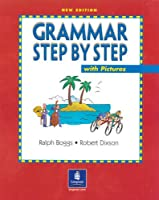 GRAMMAR STEP BY STEP W/PICTURES (4E) : SB
