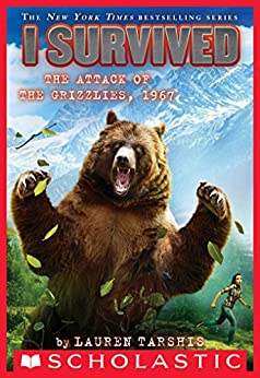 I Survived the Attack of the Grizzlies, 1967 (I Survived #17) by [Lauren Tarshis]