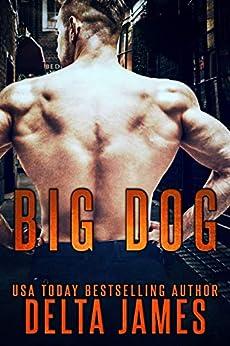 Big Dog: A Rough Romance (Mercenary Masters) by [Delta James]