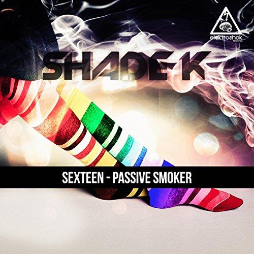 Sexteen - Passive Smoker