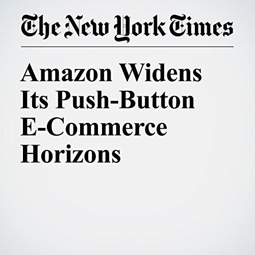 Amazon Widens Its Push-Button E-Commerce Horizons cover art