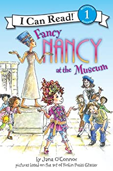 Fancy Nancy at the Museum (I Can Read Level 1) by [Jane O'Connor, Robin Preiss Glasser]