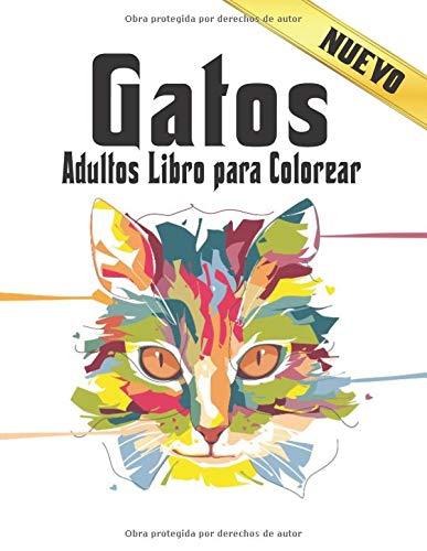 Gatos Adultos Colorear Libro: Fantásticos Animales para Colorear. 50 diseños de gatos para colorear para niños y adultos con estampados antiestrés en un lado para relajarse