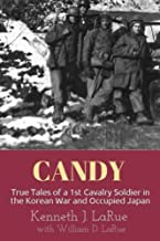 Candy: True Tales of a 1st Cavalry Soldier in the Korean War and Occupied Japan