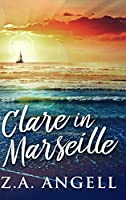 Clare In Marseille: Clear Print Hardcover Edition