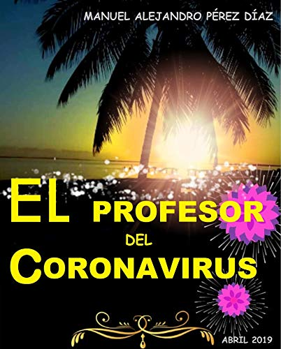 El Profesor del Coronavirus (1)