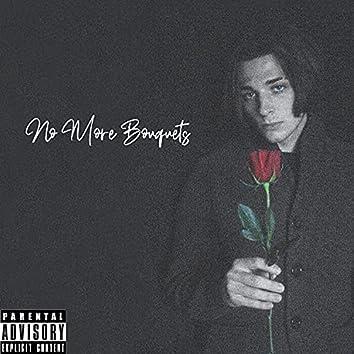 No More Bouquets