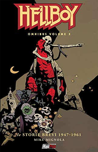 Hellboy Omnibus vol.5: Le storie brevi 1947-1961