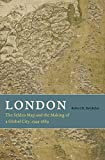 London: The Selden Map and the Making of a Global City, 1549–1689