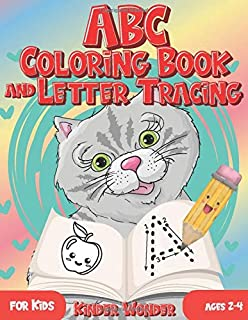 ABC Coloring Book and Letter Tracing for Kids Ages 2-4: Learning Workbook Number Tracing for Kindergarten and Preschoolers...