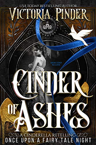 Cinder of Ashes: A Cinderella Retelling (Steel Series Book 8) by [Victoria Pinder, Once Upon a Fairy Tale Night]