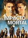 El impacto mortal