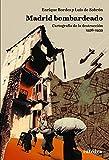 Estuche Madrid bombardeado: Cartografía de la destrucción, 1936-1939