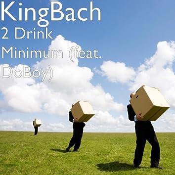 2 Drink Minimum (feat. DoBoy)