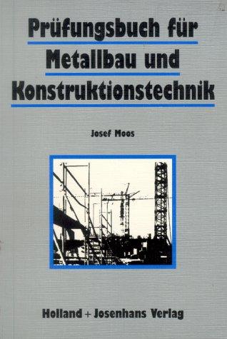 Prüfungsbuch für Metallbau und Konstruktionstechnik
