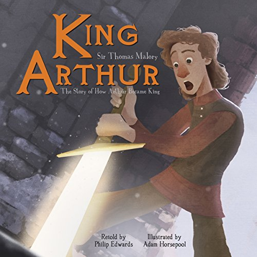 King Arthur: The Story of How Arthur Became King audiobook cover art
