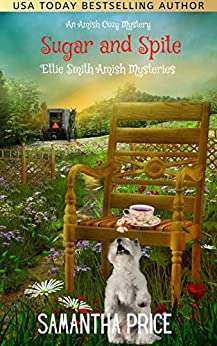 Sugar and Spite: Amish Cozy Mystery (Ettie Smith Amish Mysteries Book 22) by [Samantha Price]