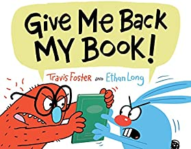 Give Me Back My Book!: (Funny Books for Kids, Silly Picture Books, Children's Books about Friendship)