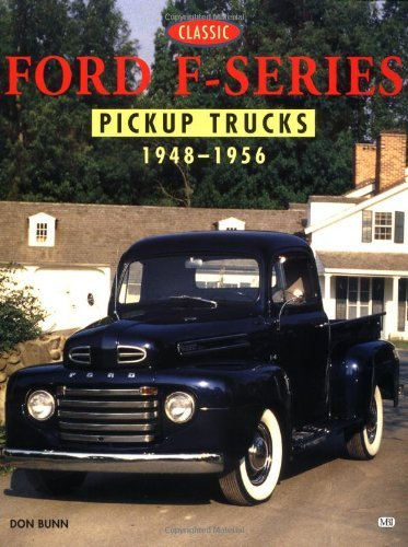 Ford F-Series Pickup Trucks 1948-1956 by Don Bunn (January 02,1999)